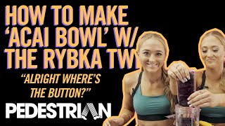 The Rybka Twins Make An Extremely Inedible Acai Bowl  PEDESTRIAN.TV
