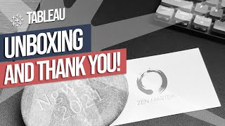 Unboxing the Tableau Zen Master rock and a big thank you !