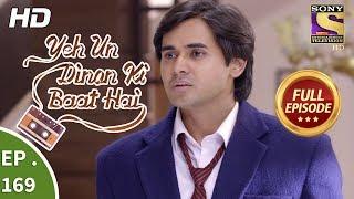Yeh Un Dinon Ki Baat Hai - Ep 169 - Full Episode - 27th April, 2018