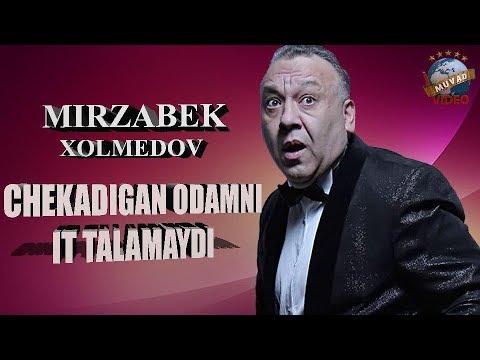 Mirzabek Xolmedov - Chekadigani odamni it talamaydi   Мирзабек Холмедов