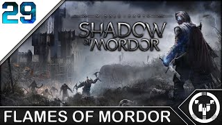 FLAMES OF MORDOR | Middle-Earth Shadow of Mordor | 29