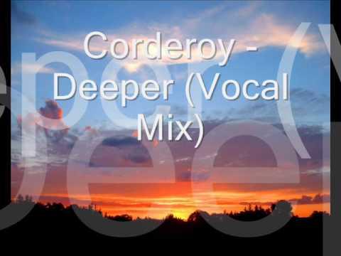 Corderoy - Deeper (Vocal Mix)