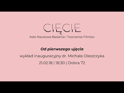 """""""Od pierwszego ujęcia"""" – wykład dr. Michała Oleszczyka"""