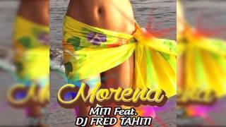 Miti & Dj Fred Tahiti - Morena (RADIO EDIT)