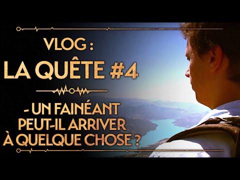 Vlog : La Quête #4 : Un fainéant peut-il arriver à quelque chose ?
