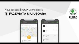 Noua aplicaţie ŠKODA Connect LITE ÎŢI FACE VIAŢA MAI UȘOARĂ!