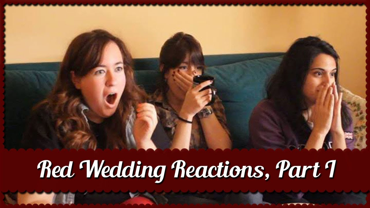 Red Wedding Reaction.The Rains Of Castamere Reactions Red Wedding Part I