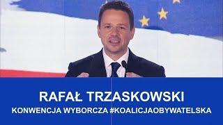Rafał Trzaskowski  Konwencja Wyborcza #KoalicjaObywatelska