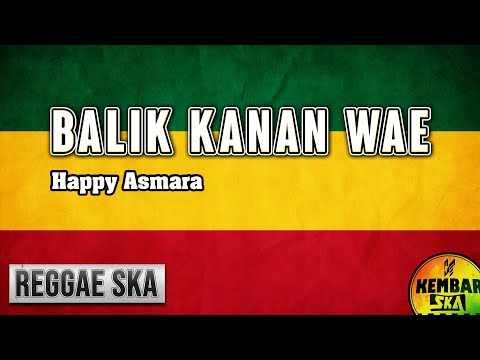 Balik Kanan Wae ( Happy Asmara ) Reggae SKA Version Cover by Engki Budi