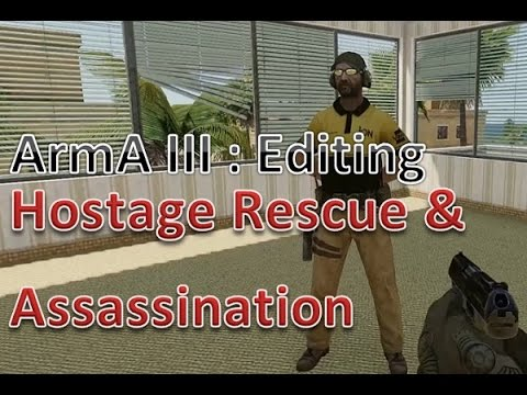 ArmA 3 Mission Editing: Hostage Rescue and Assassination