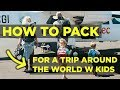 HOW TO PACK For a Trip Around the World WITH KIDS! /// The Bucket List Family