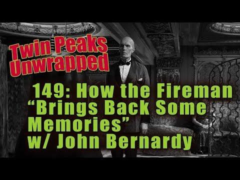 "Twin Peaks Unwrapped 149: How the Fireman ""Brings Back Some Memories"" w/ John Bernardy"