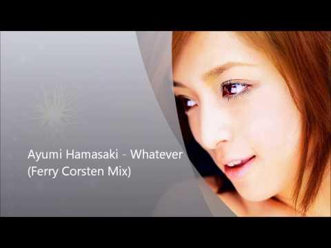[HD] Ayumi Hamasaki - Whatever (Ferry Corsten Mix)