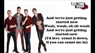 Big Time Rush-Just Getting Started (lyrics)