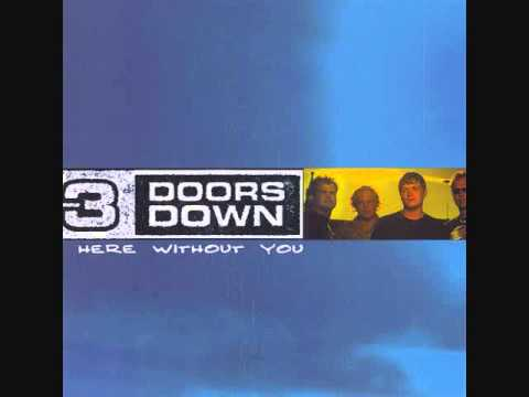 """Here without you"""" by 3 doors down was added to my broken heart."""