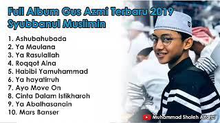Gus Azmi Full Album Terbaru Syubbanul Muslimin
