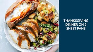 Thanksgiving Dinner made on Two Sheet Pans (cooked at the same time + less overall clean-up!)