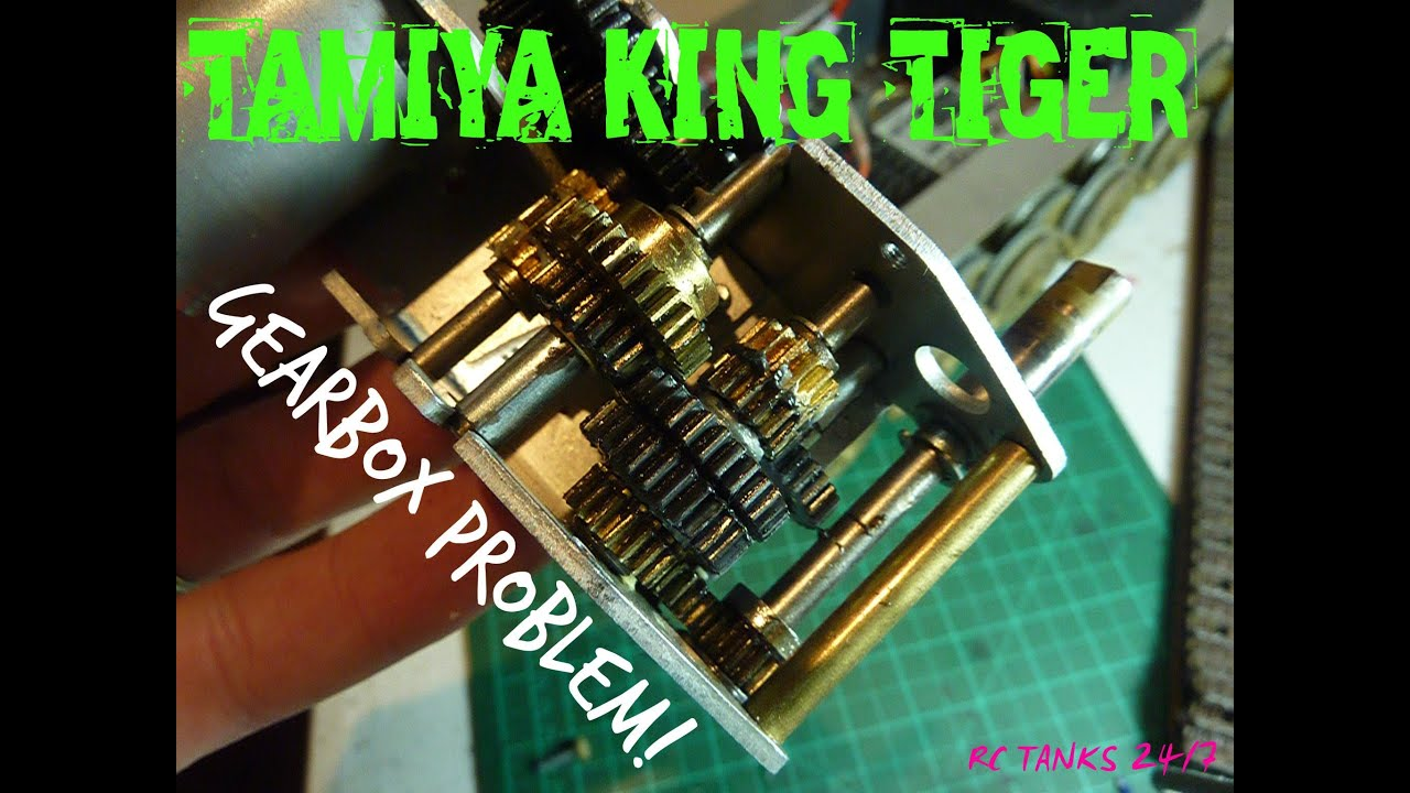 Tamiya king tiger rc 1 16 tank gearbox problem