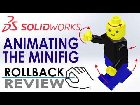 SOLIDWORKS RollbackReview: Animating the LEGO Minifig