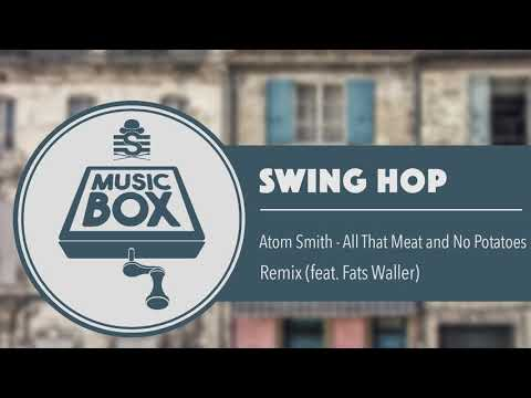 Atom Smith - All That Meat and No Potatoes // Electro Swing