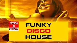 FUNKY DISCO HOUSE MEGAMIX BY STEFANO DJ STONEANGELS