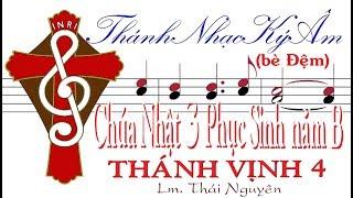 (bè Đệm) THÁNH VỊNH 4 Chúa Nhật 3 Phục Sinh năm B Thái Nguyên [Thánh Nhạc Ký Âm] TnkaBPS3tnD