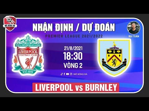Nhận Định Soi Kèo Liverpool vs Burnley 18h30 ngày 21/8   Vòng 2 Ngoại Hạng Anh  Mê Bóng Đá