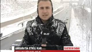 Ankara da yoğun Kar yağışı ülke tv Mehmet BODUR ülke TV Canlı bağlantı 19.02.2015