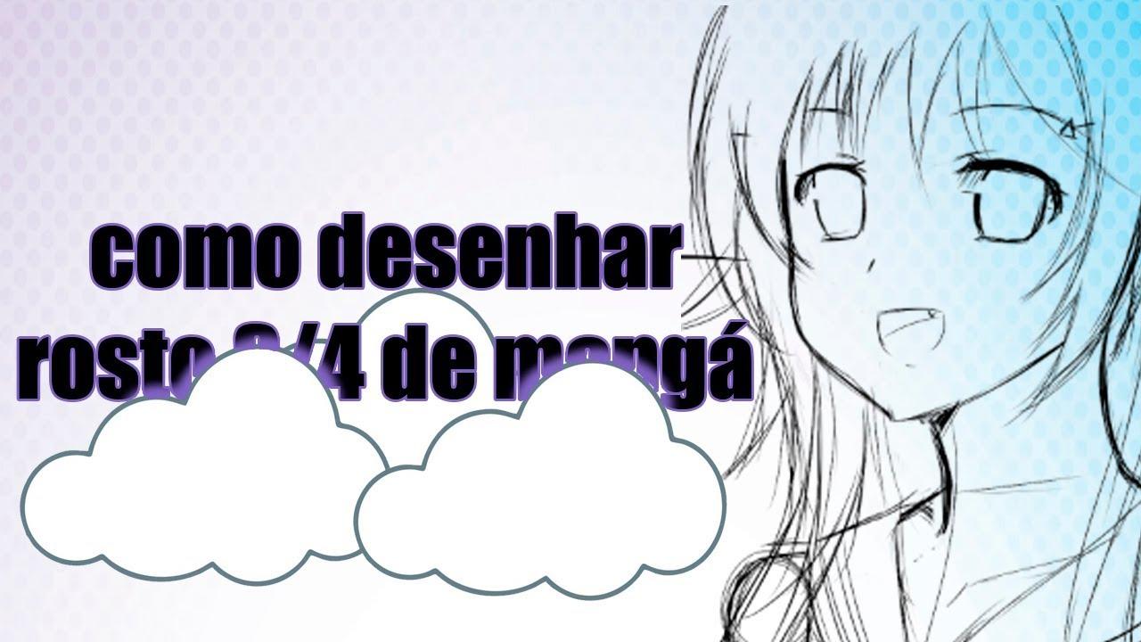 Rostos Desenhos: COMO DESENHAR ROSTO FEMININO 3/4 MANGÁ