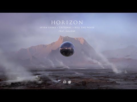 Seven Lions, Tritonal & Kill The Noise Feat. HALIENE - Horizon