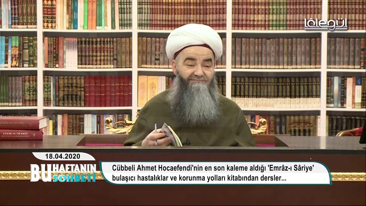 18 Nisan 2020 Tarihli Bu Haftanın Sohbeti - Cübbeli Ahmet Hocaefendi Lâlegül TV
