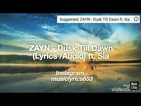 ZAYN - Dusk Till Dawn (Official Lyrics/Audio) Ft. Sia