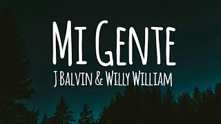 J Balvin, Willy William - Mi Gente (Lyrics)