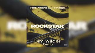 Post Malone - Rockstar ft. 21 Savage (Dim Wilder x Kaskobi Remix)
