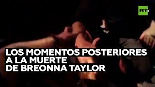 Los momentos posteriores a la muerte de Breonna Taylor