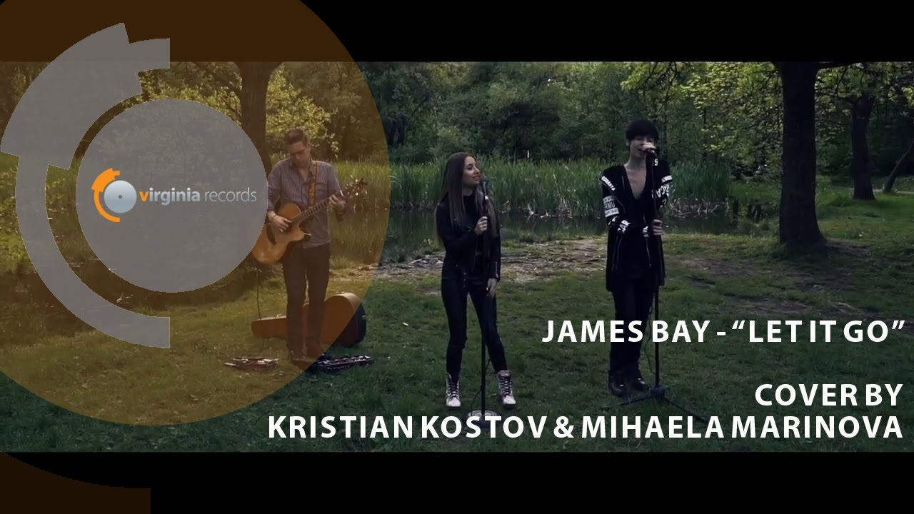 Cover by Kristian Kostov and Mihaela Marinova - Let It Go (original by James Bay)