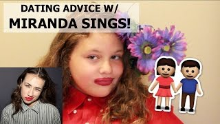 DATING ADVICE w/ MIRANDA SINGS | Tanner Kerns