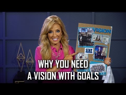 Why You Need a Vision with Goals