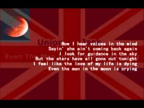 Union Jack - Even The Man In The Moon Is Crying ( + lyrics 1999)