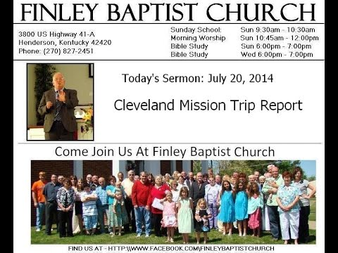 Finley Baptist Church - 7/20/14 -  Cleveland Mission Trip Report
