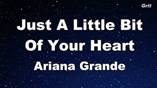 Just a Little Bit of Your Heart - Ariana Grande Karaoke【No Guide Melody】
