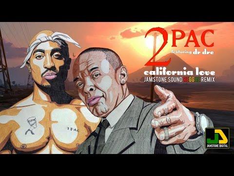 2 Pac feat Dr Dre  California Love Jamstone Reggae Remix