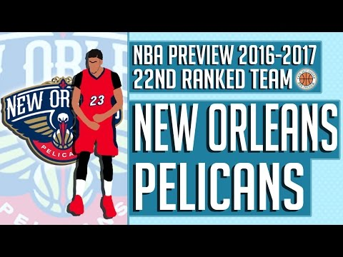 New Orleans Pelicans | 2016-17 NBA Preview (Rank #22)