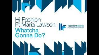 Hi Fashion - Whatcha Gonna Do - Original Club Mix