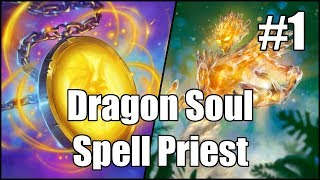 [Hearthstone] Dragon Soul Spell Priest (Part 1)