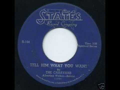 The Caravans:  Tell Him What You Want