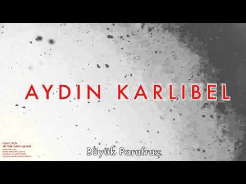 Aydın Karlıbel - Büyük Parafraz [ Piyano İçin Bir Türk Tarihi Albümü © 2002 Kalan Müzik ]
