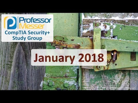 Professor Messer's Security+ Study Group - January 2018