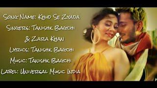 KHUD SE ZYADA Full Song With Lyrics ▪ Tanishk Bagchi & Zara Khan