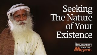 Seeking The Nature of Your Existence - Vinita Bali with Sadhguru